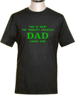 This is What The World's Greatest DAD Looks Like, T-shirt